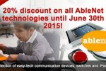 "20% discount on all AbleNet ""easy-tech"" technologies from Spectronics – only until June 30th 2015!"