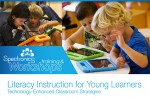 Literacy Instruction for Young Learners: Technology-Enhanced Classroom Strategies